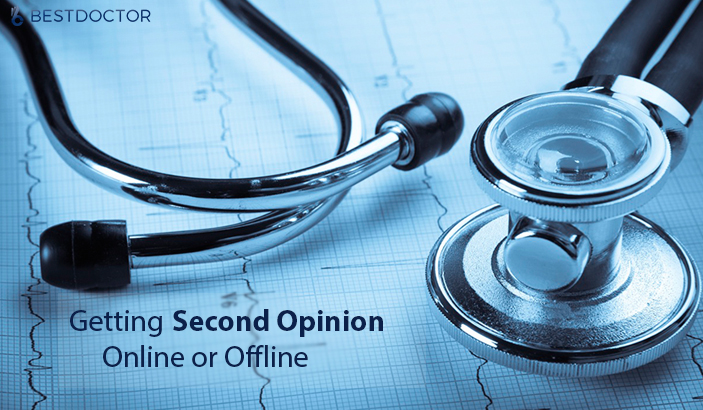 Why Should You Seek A Medical Second Opinion, Be it Online or Offline?