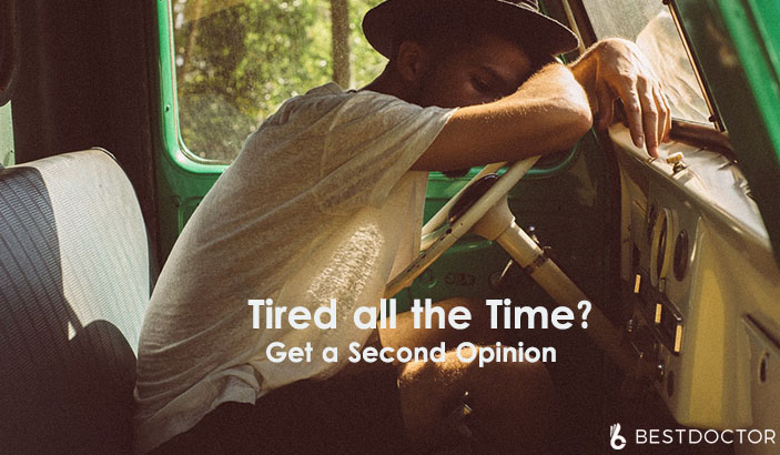 Tired All The Time? Get a Second Opinion Now