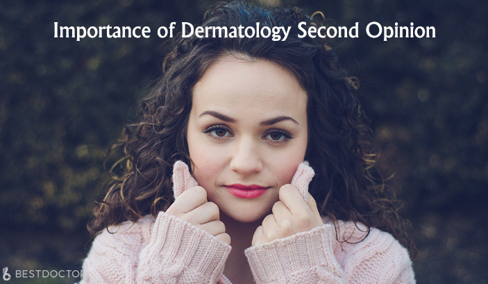 What is the Importance of Dermatology Second Opinion?