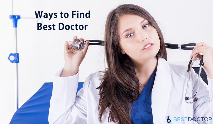 Some Excellent Ways to Find Best Doctor