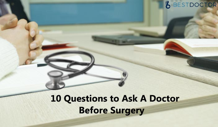 10 Questions to Ask a Doctor before Surgery