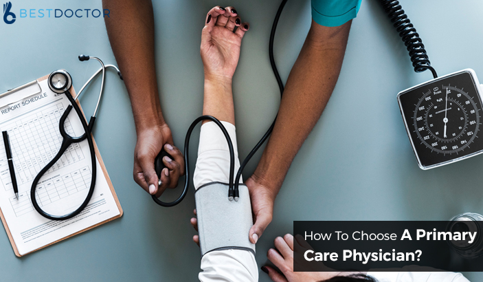 How To Choose A Primary Care physician?