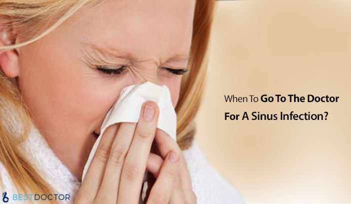 When To Go To The Doctor For A Sinus Infection?