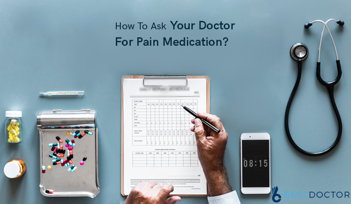 How to ask your doctor for pain medication