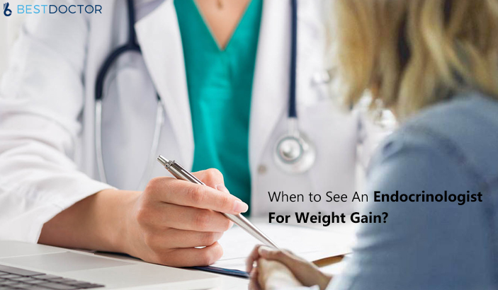 When to see an endocrinologist for weight gain?