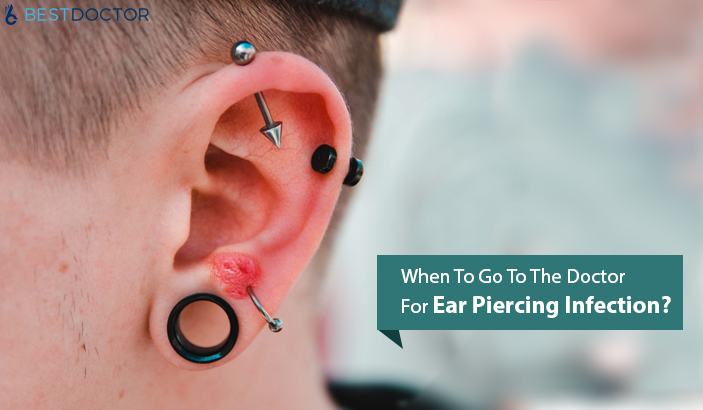 Knowing The Best Time When To Go To The Doctor For Ear Piercing Infection