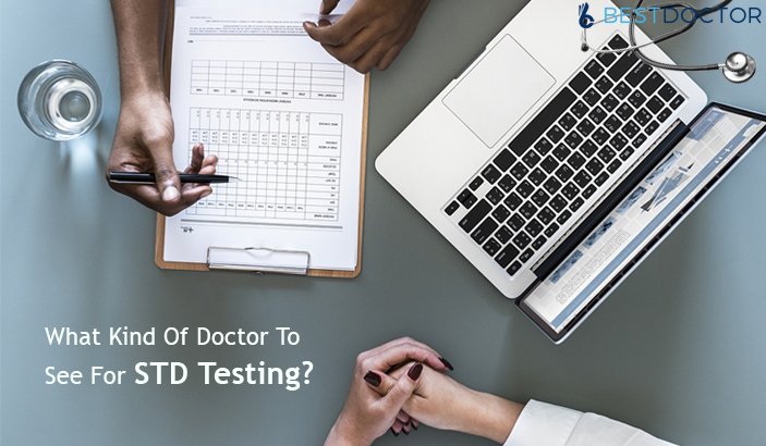 What Kind Of Doctor To See For STD Testing?