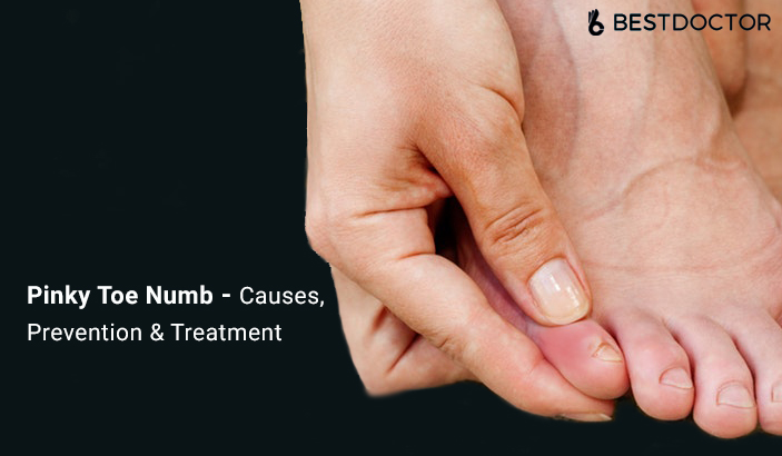 Pinky Toe Numb - Causes, Prevention & Treatment