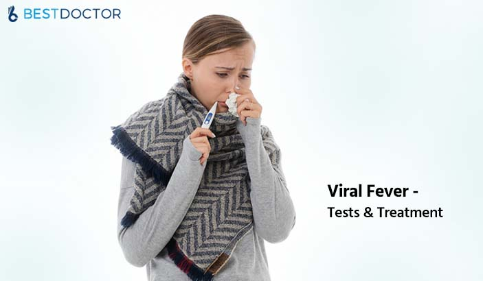 Viral Fever - Tests & Treatment