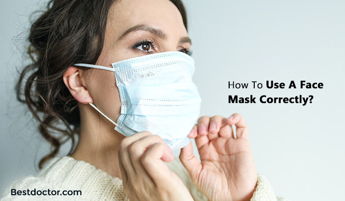 How To Use A Face Mask Correctly?