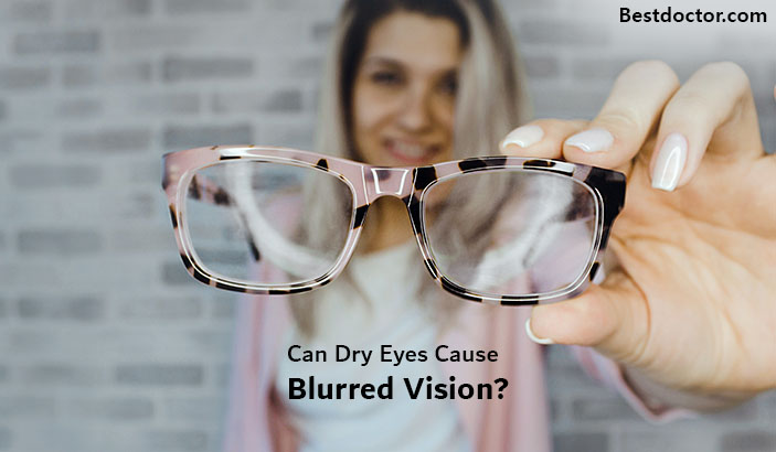 Can Dry Eyes Cause Blurred Vision?