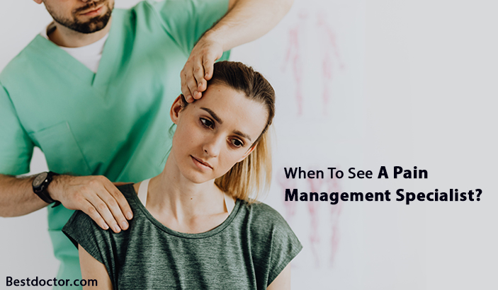 When To See A Pain Management Specialist?