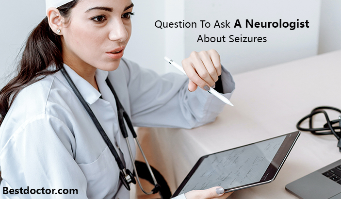 Questions To Ask A Neurologist About Seizures