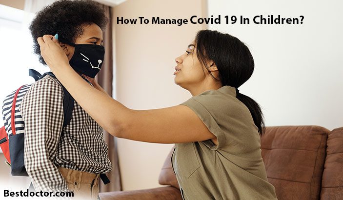 How to manage covid 19 in children?